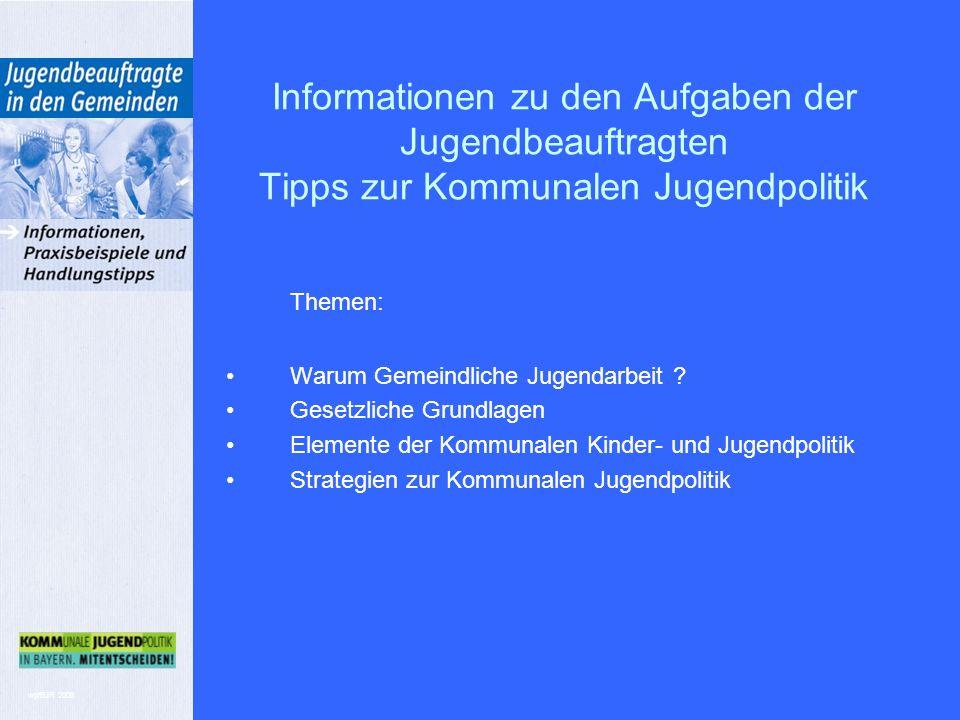 wp/BJR 2008 Informationen zu den Aufgaben der Jugendbeauftragten Tipps zur Kommunalen Jugendpolitik Themen: Warum Gemeindliche Jugendarbeit .