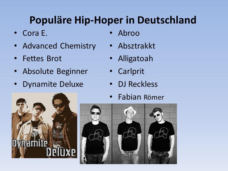 Populäre Hip-Hoper in Deutschland Cora E. Advanced Chemistry Fettes Brot Absolute Beginner Dynamite Deluxe Abroo Absztrakkt Alligatoah Carlprit DJ Rec