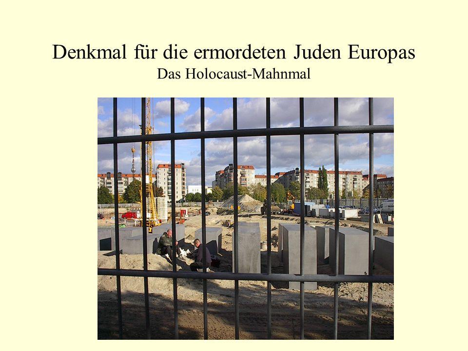 Denkmal für die ermordeten Juden Europas Das Holocaust-Mahnmal