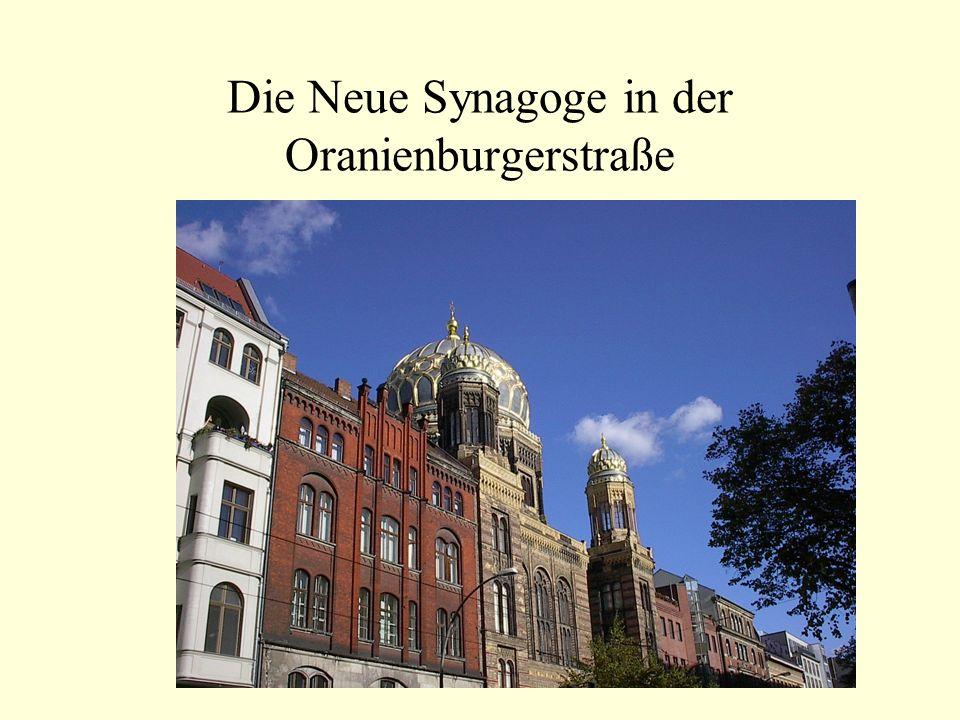 Die Neue Synagoge in der Oranienburgerstraße