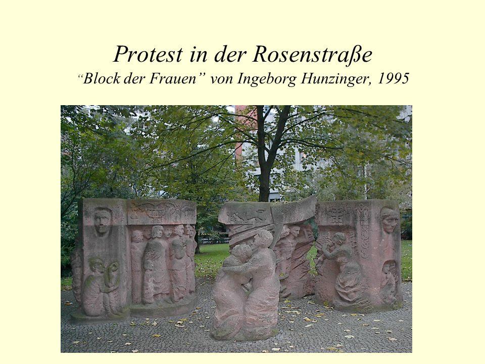 Protest in der Rosenstraße Block der Frauen von Ingeborg Hunzinger, 1995