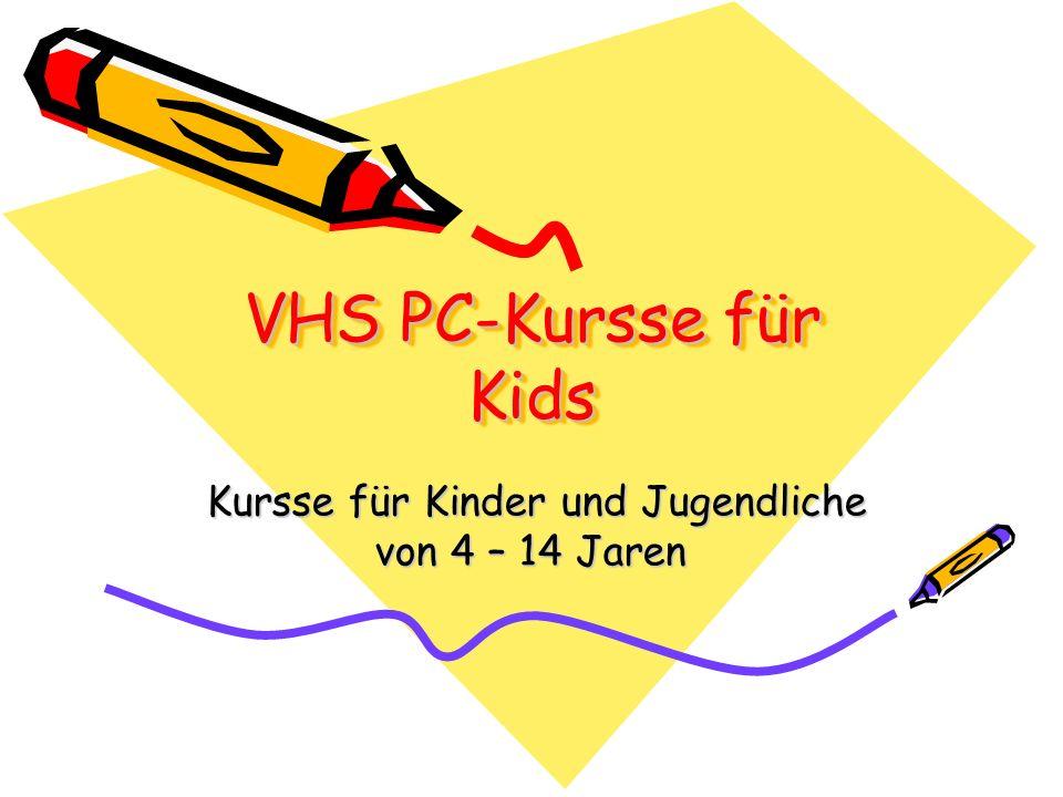 VHS PC-Kursse für Kids Kursse für Kinder und Jugendliche von 4 – 14 Jaren Kursse für Kinder und Jugendliche von 4 – 14 Jaren