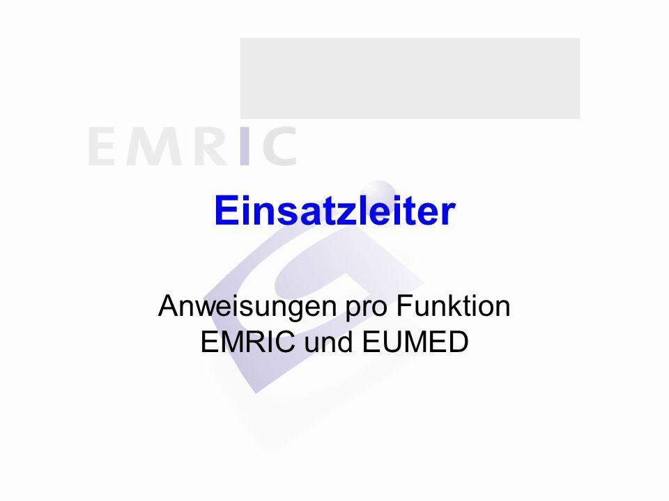 Einsatzleiter Anweisungen pro Funktion EMRIC und EUMED