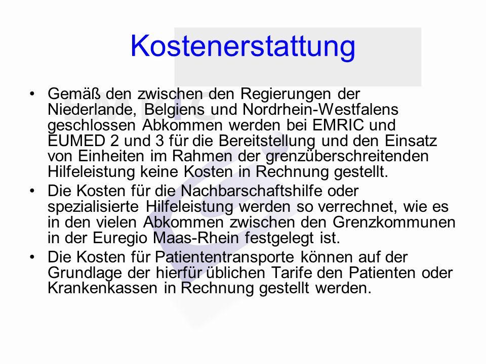 Kostenerstattung Gemäß den zwischen den Regierungen der Niederlande, Belgiens und Nordrhein-Westfalens geschlossen Abkommen werden bei EMRIC und EUMED 2 und 3 für die Bereitstellung und den Einsatz von Einheiten im Rahmen der grenzüberschreitenden Hilfeleistung keine Kosten in Rechnung gestellt.