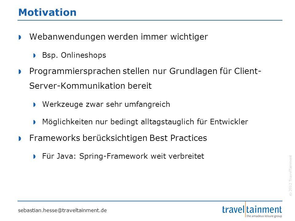 © 2012 TravelTainment Motivation  Webanwendungen werden immer wichtiger  Bsp.