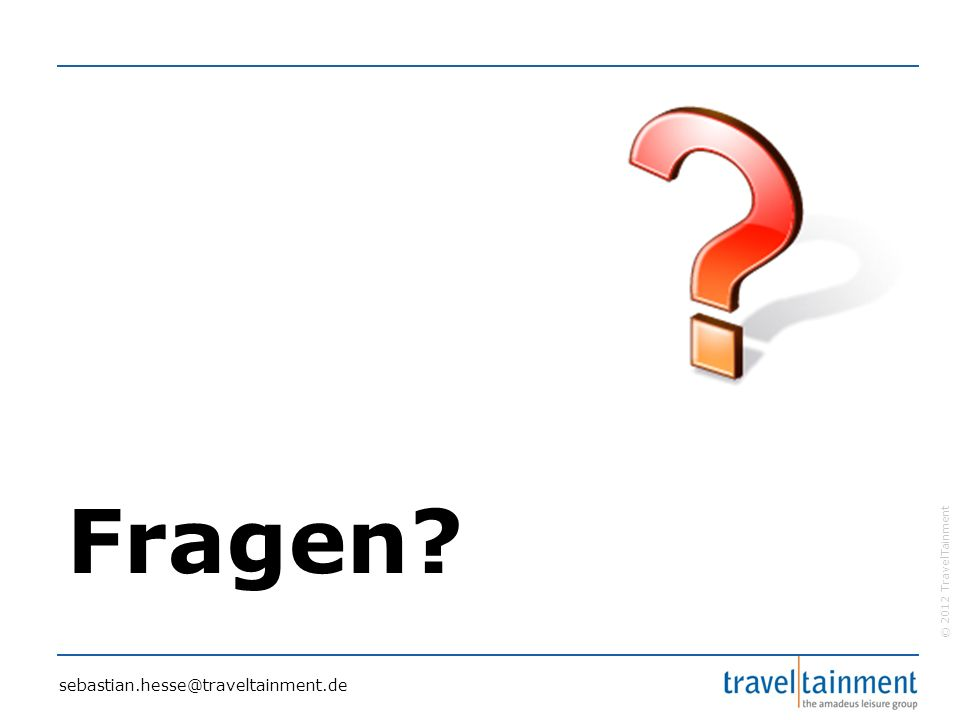 © 2012 TravelTainment Fragen? sebastian.hesse@traveltainment.de
