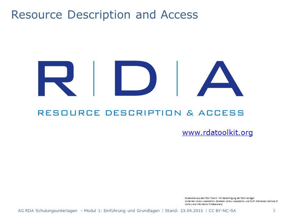 24 AG RDA Schulungsunterlagen – Modul 1: Einführung und Grundlagen | Stand: 23.04.2015 | CC BY-NC-SA Grundbegriffe für die Einführung der RDA