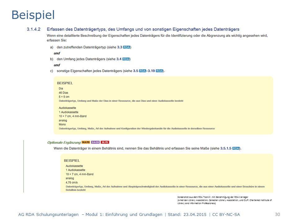 Beispiel 30 AG RDA Schulungsunterlagen – Modul 1: Einführung und Grundlagen | Stand: 23.04.2015 | CC BY-NC-SA Screenshot aus dem RDA Toolkit mit Genehmigung der RDA-Verleger (American Library Association, Canadian Library Association, und CILIP: Chartered Institute of Library and Information Professionals)