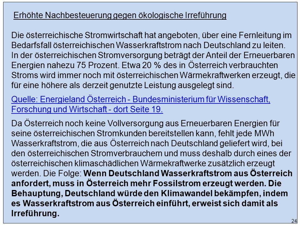 Erhöhte Nachbesteuerung gegen ökologische Irreführung Die österreichische Stromwirtschaft hat angeboten, über eine Fernleitung im Bedarfsfall österrei