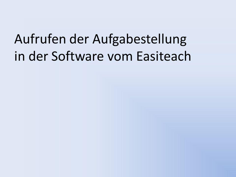 Aufrufen der Aufgabestellung in der Software vom Easiteach