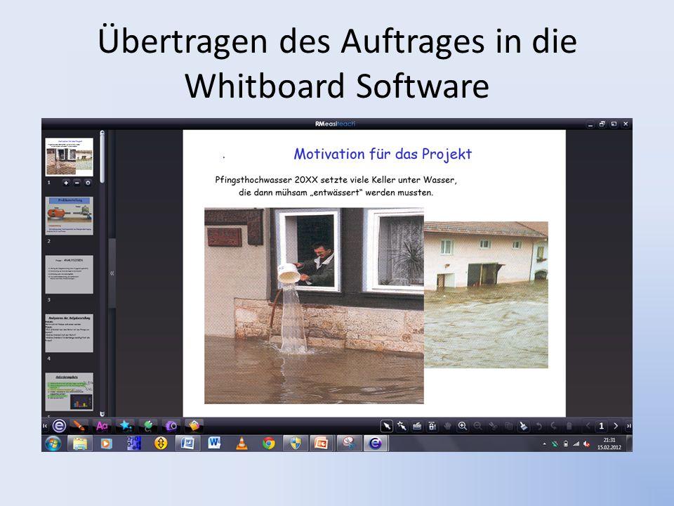Übertragen des Auftrages in die Whitboard Software