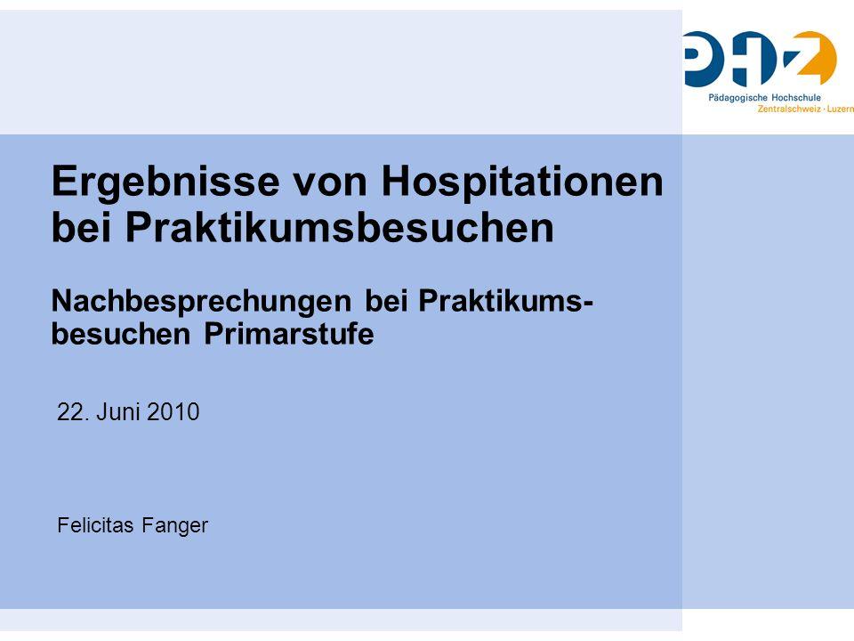 Ergebnisse von Hospitationen bei Praktikumsbesuchen Nachbesprechungen bei Praktikums- besuchen Primarstufe 22.