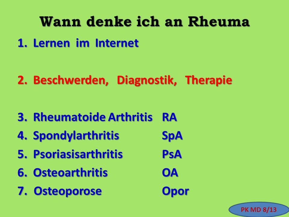 Wann denke ich an Rheuma 1. Lernen im Internet 2. Beschwerden, Diagnostik, Therapie 3. Rheumatoide ArthritisRA 4. SpondylarthritisSpA 5. Psoriasisarth