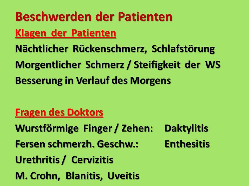 Klagen der Patienten Nächtlicher Rückenschmerz, Schlafstörung Morgentlicher Schmerz / Steifigkeit der WS Besserung in Verlauf des Morgens Fragen des D