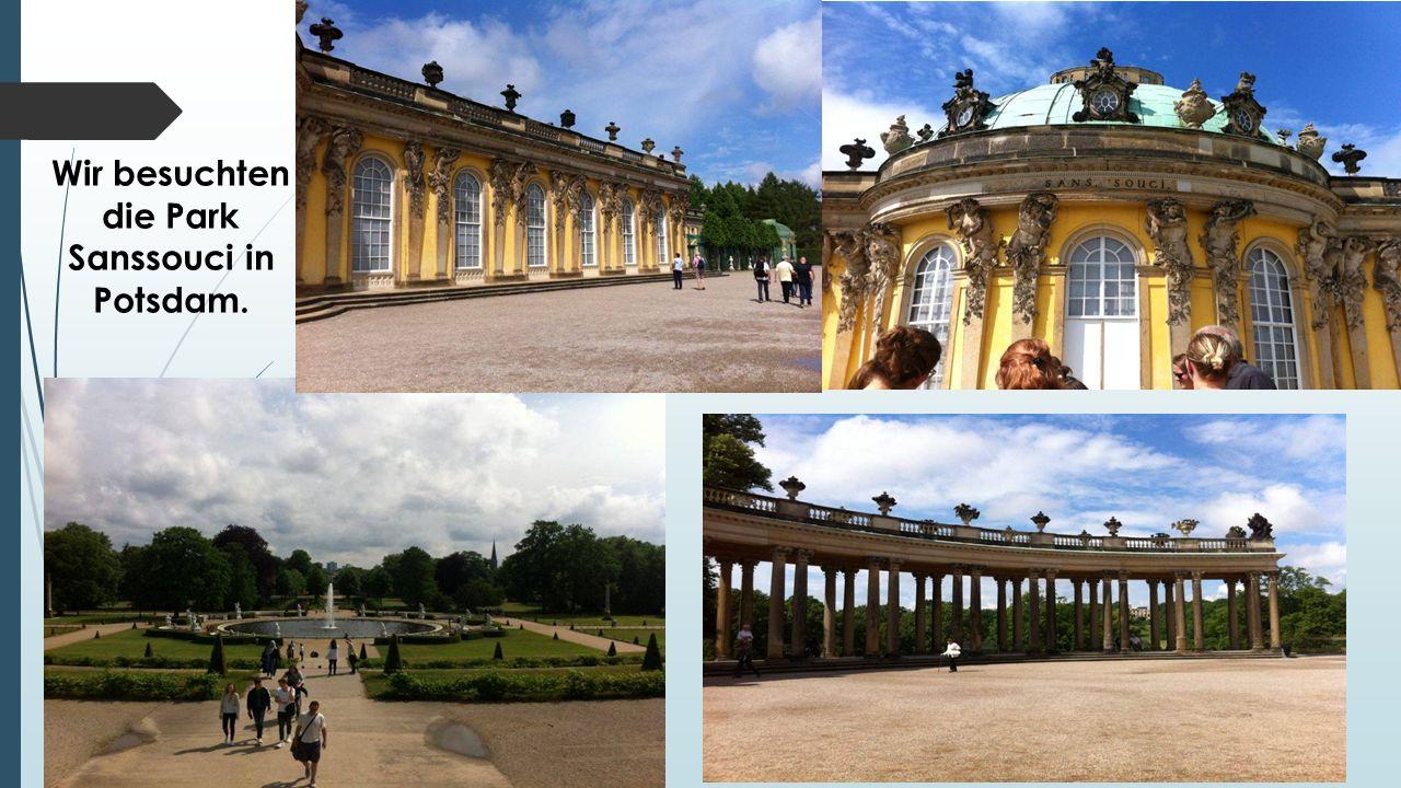 Wir besuchten die Park Sanssouci in Potsdam.