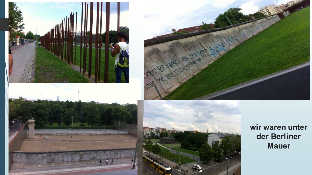 wir waren unter der Berliner Mauer