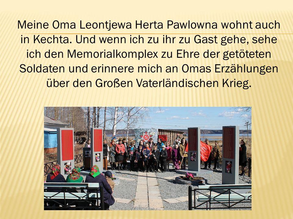 Meine Oma Leontjewa Herta Pawlowna wohnt auch in Kechta.