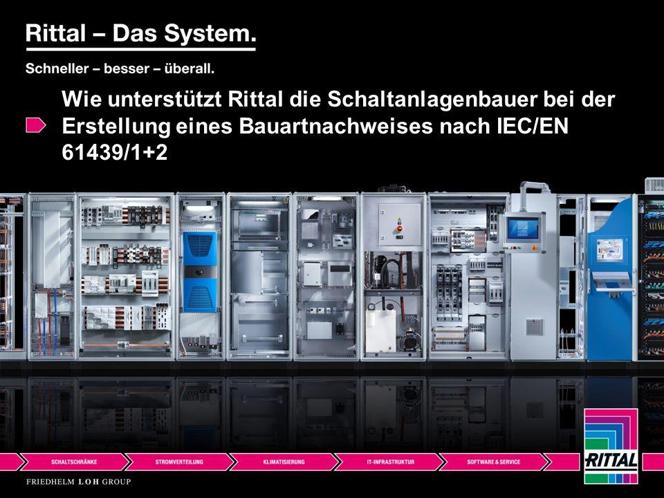 Wie unterstützt Rittal die Schaltanlagenbauer bei der Erstellung eines Bauartnachweises nach IEC/EN 61439/1+2