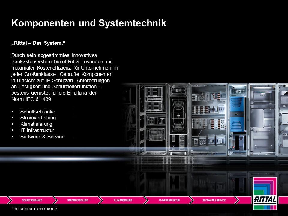 """""""Rittal – Das System. Durch sein abgestimmtes innovatives Baukastensystem bietet Rittal Lösungen mit maximaler Kosteneffizienz für Unternehmen in jeder Größenklasse."""
