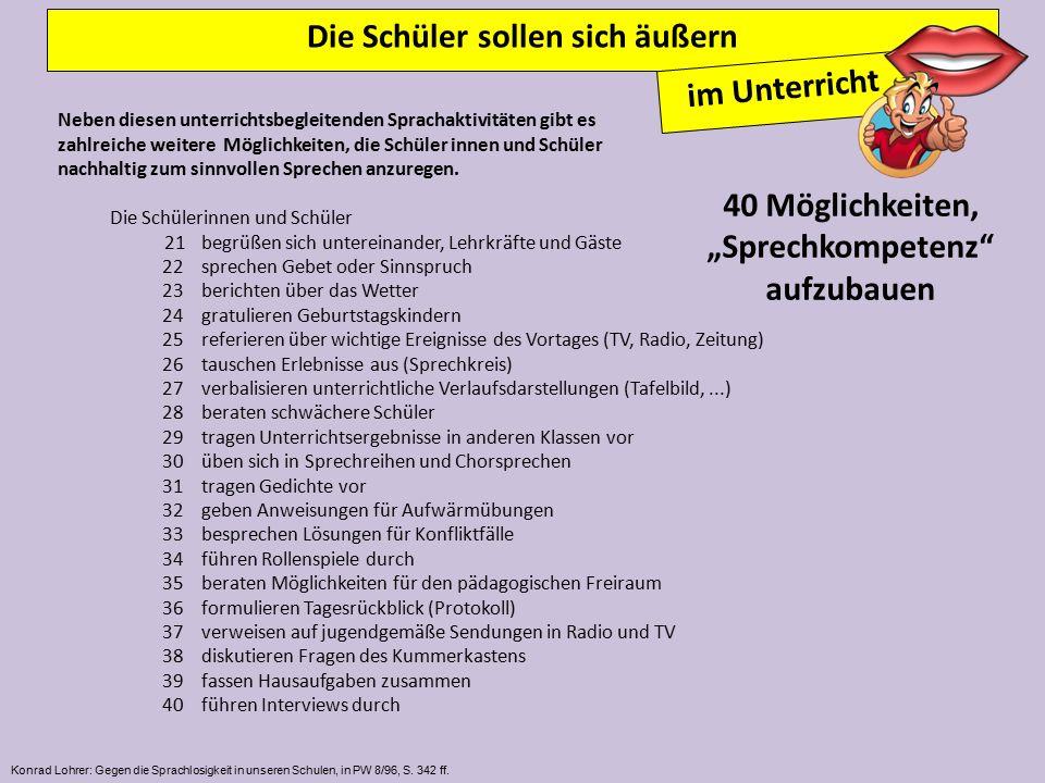 Die Schüler sollen sich äußern im Unterricht Konrad Lohrer: Gegen die Sprachlosigkeit in unseren Schulen, in PW 8/96, S.
