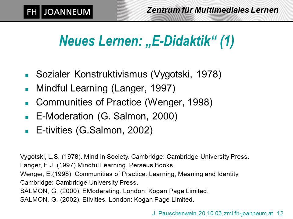 """J. Pauschenwein, 20.10.03, zml.fh-joanneum.at 12 Zentrum für Multimediales Lernen Neues Lernen: """"E-Didaktik"""" (1) n Sozialer Konstruktivismus (Vygotski"""