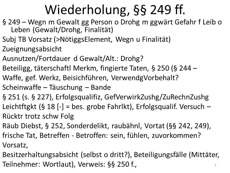 Wiederholung § 316a Angriff, Eigt/VermögDelikt/Führer KFZ, bes.