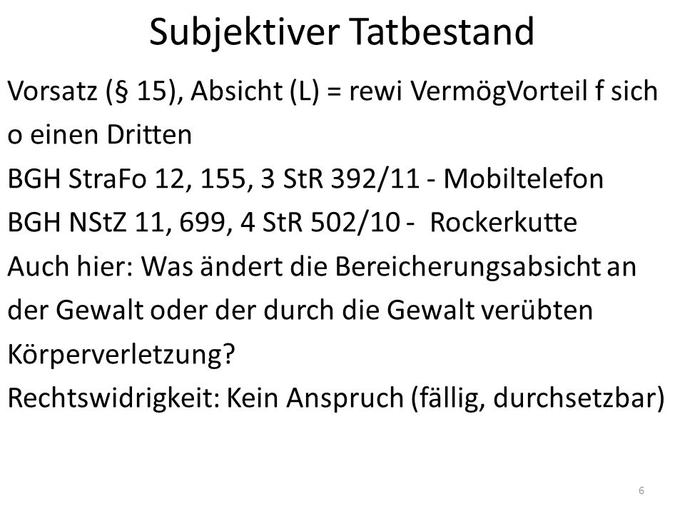 Offener Tatbestand: Zweck-Mittel § 253 II (vgl.240 II), i.