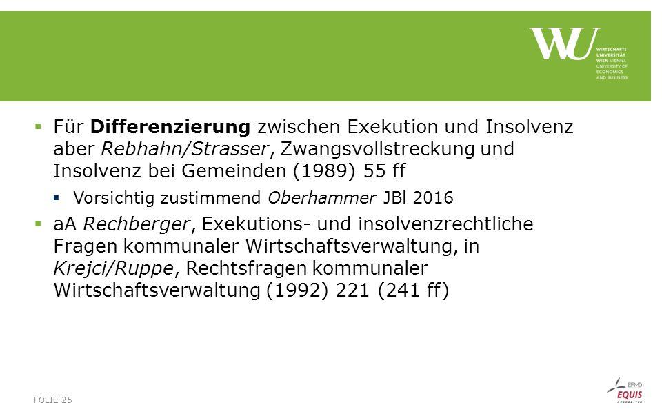  Für Differenzierung zwischen Exekution und Insolvenz aber Rebhahn/Strasser, Zwangsvollstreckung und Insolvenz bei Gemeinden (1989) 55 ff  Vorsichti