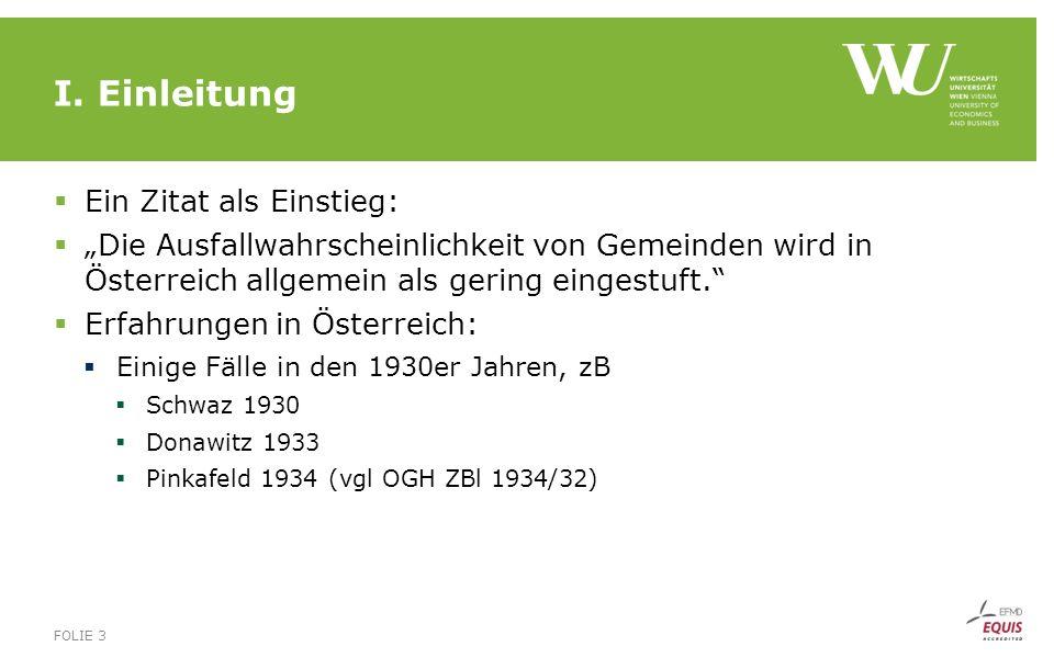 """I. Einleitung  Ein Zitat als Einstieg:  """"Die Ausfallwahrscheinlichkeit von Gemeinden wird in Österreich allgemein als gering eingestuft.""""  Erfahrun"""
