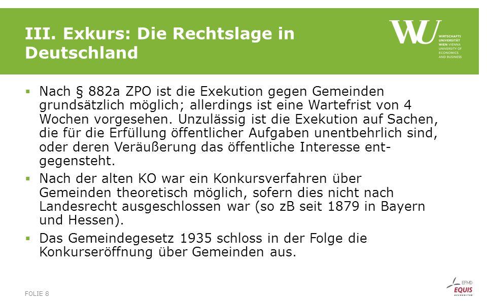 III. Exkurs: Die Rechtslage in Deutschland  Nach § 882a ZPO ist die Exekution gegen Gemeinden grundsätzlich möglich; allerdings ist eine Wartefrist