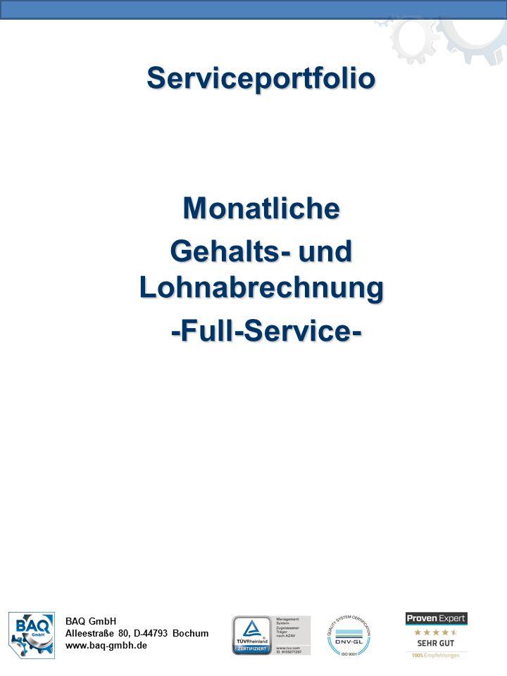 ServiceportfolioMonatliche Gehalts- und Lohnabrechnung -Full-Service- -Full-Service- BAQ GmbH Alleestraße 80, D-44793 Bochum www.baq-gmbh.de