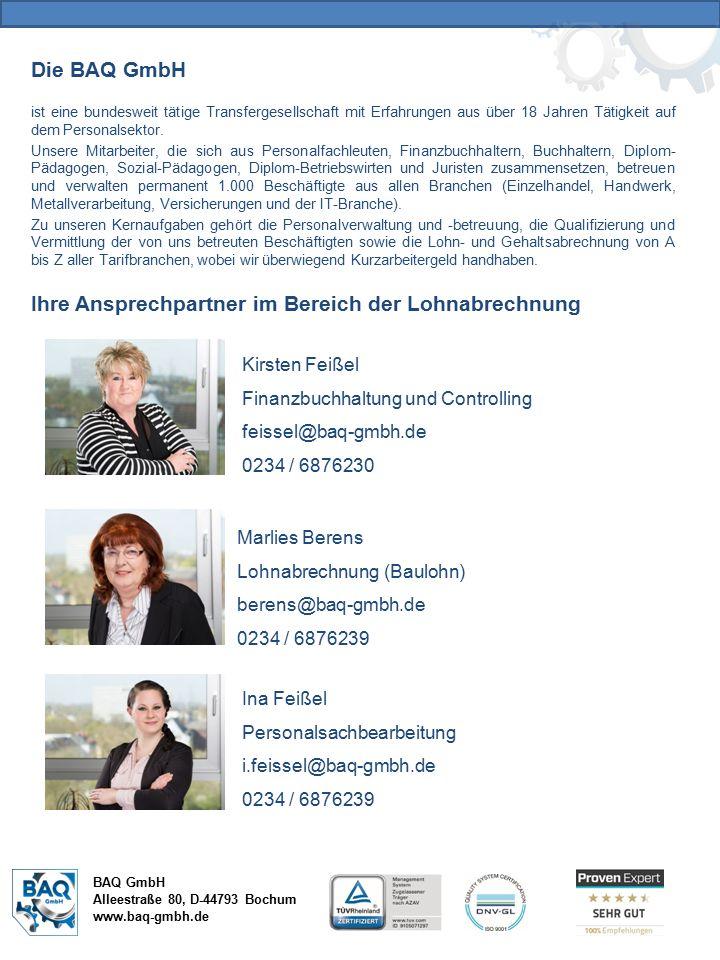 BAQ GmbH Alleestraße 80, D-44793 Bochum www.baq-gmbh.de Die BAQ GmbH ist eine bundesweit tätige Transfergesellschaft mit Erfahrungen aus über 18 Jahren Tätigkeit auf dem Personalsektor.