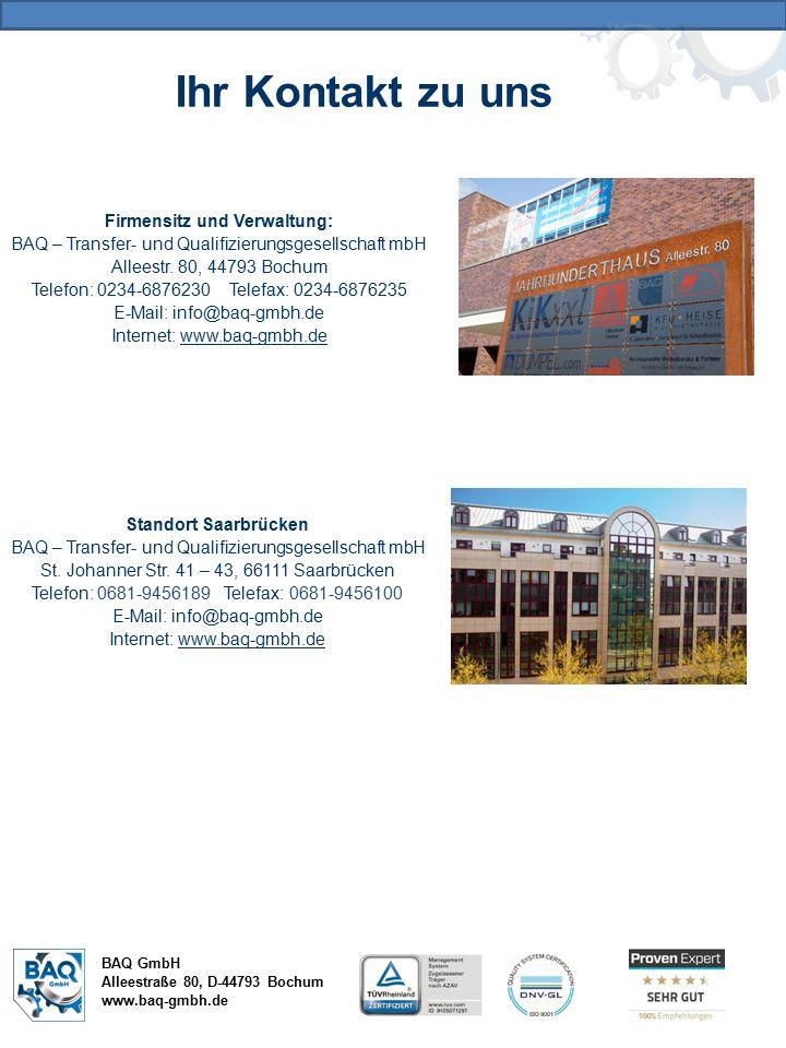 BAQ GmbH Alleestraße 80, D-44793 Bochum www.baq-gmbh.de Ihr Kontakt zu uns Firmensitz und Verwaltung: BAQ – Transfer- und Qualifizierungsgesellschaft mbH Alleestr.