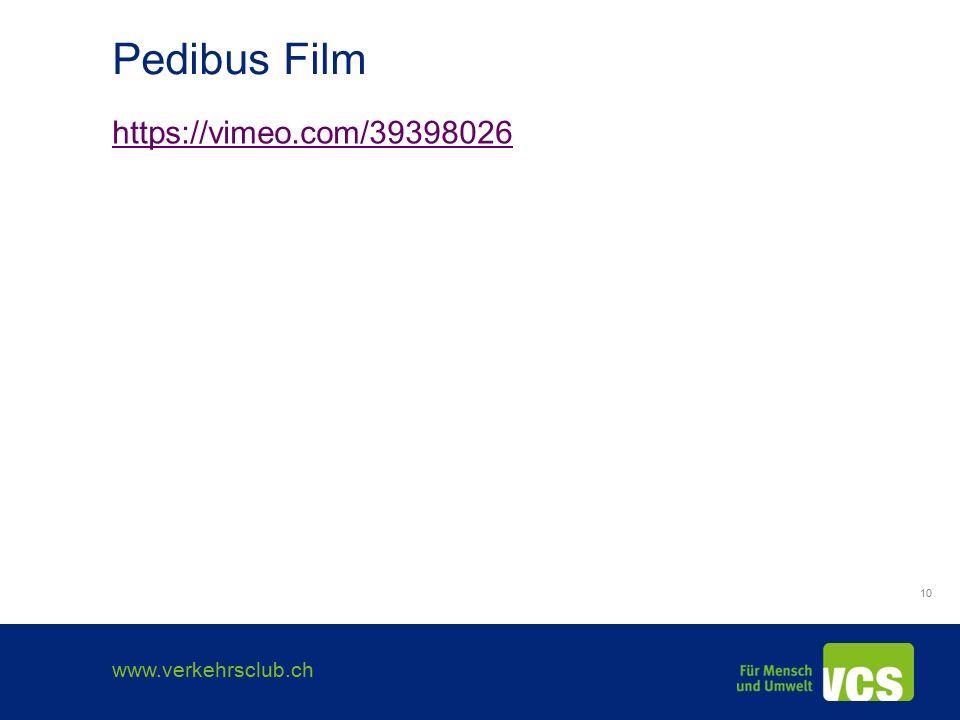www.verkehrsclub.ch 10 Pedibus Film https://vimeo.com/39398026