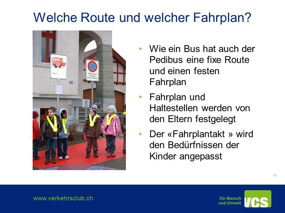 www.verkehrsclub.ch 11 Welche Route und welcher Fahrplan.