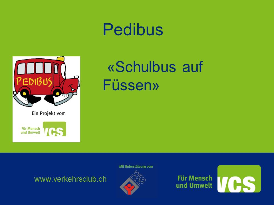www.verkehrsclub.ch Pedibus «Schulbus auf Füssen»