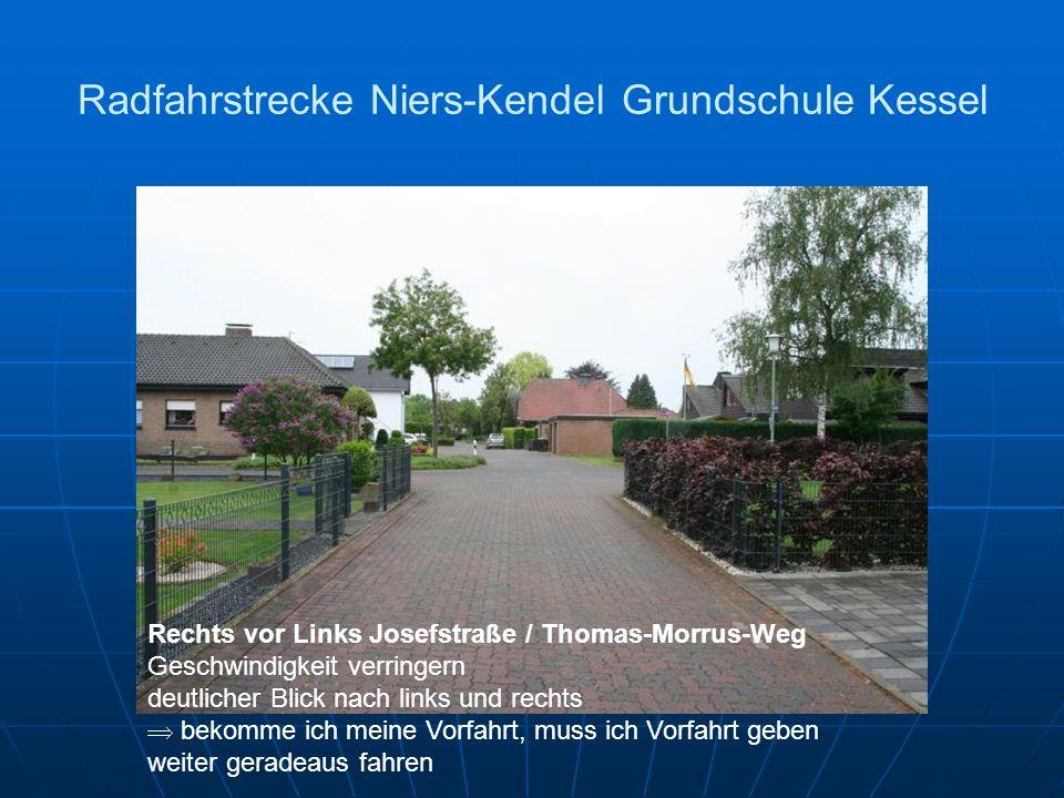 Radfahrstrecke Niers-Kendel Grundschule Kessel Rechts vor Links Josefstraße / Thomas-Morrus-Weg Geschwindigkeit verringern deutlicher Blick nach links