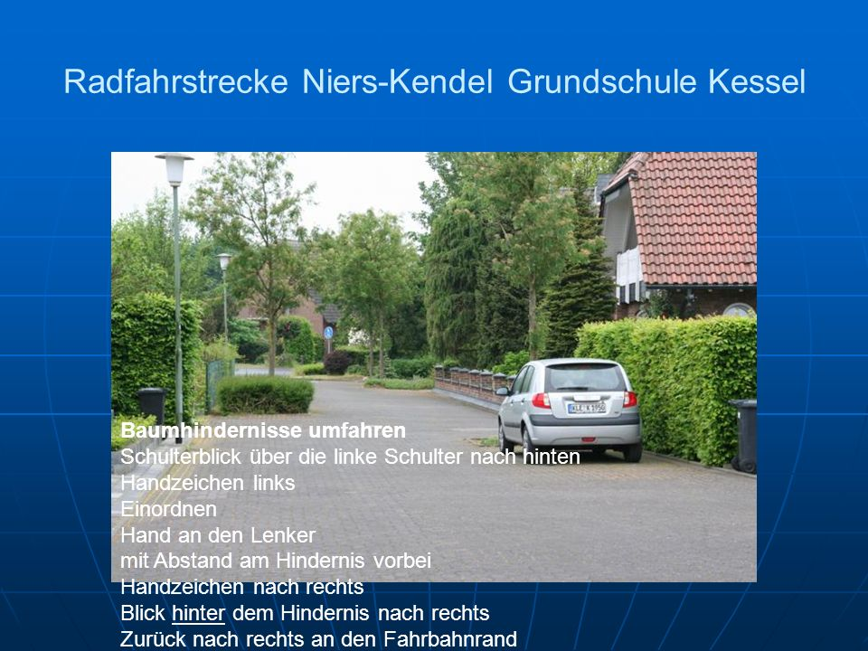 Radfahrstrecke Niers-Kendel Grundschule Kessel Baumhindernisse umfahren Schulterblick über die linke Schulter nach hinten Handzeichen links Einordnen