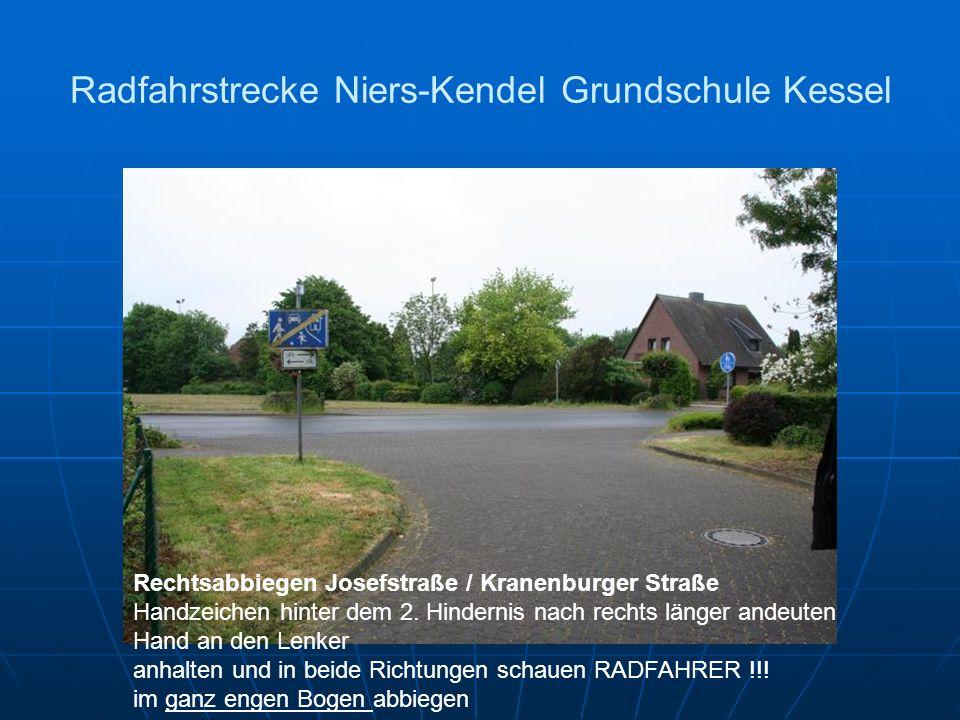 Radfahrstrecke Niers-Kendel Grundschule Kessel Rechtsabbiegen Josefstraße / Kranenburger Straße Handzeichen hinter dem 2. Hindernis nach rechts länger