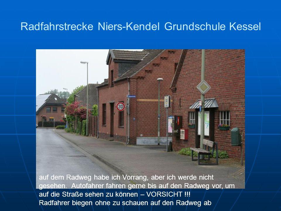 Radfahrstrecke Niers-Kendel Grundschule Kessel auf dem Radweg habe ich Vorrang, aber ich werde nicht gesehen. Autofahrer fahren gerne bis auf den Radw