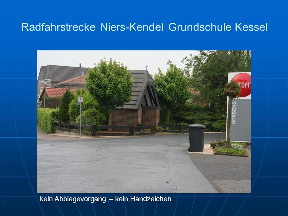 Radfahrstrecke Niers-Kendel Grundschule Kessel kein Abbiegevorgang – kein Handzeichen