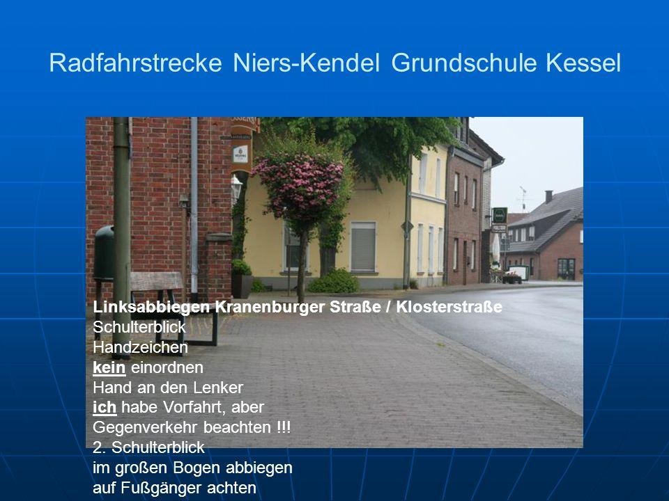 Radfahrstrecke Niers-Kendel Grundschule Kessel Linksabbiegen Kranenburger Straße / Klosterstraße Schulterblick Handzeichen kein einordnen Hand an den Lenker ich habe Vorfahrt, aber Gegenverkehr beachten !!.