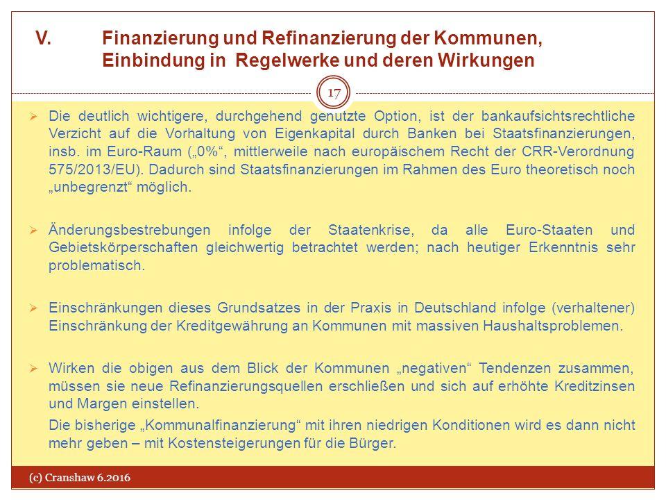 V. Finanzierung und Refinanzierung der Kommunen, Einbindung in Regelwerke und deren Wirkungen (c) Cranshaw 6.2016 17  Die deutlich wichtigere, durchg