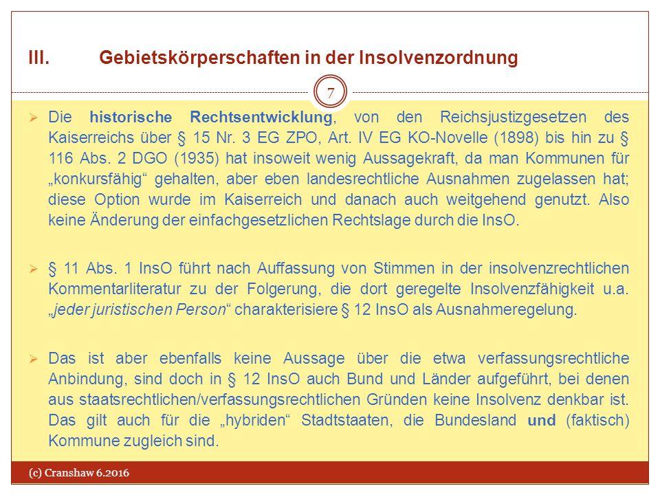 III. Gebietskörperschaften in der Insolvenzordnung (c) Cranshaw 6.2016 7  Die historische Rechtsentwicklung, von den Reichsjustizgesetzen des Kaiserr