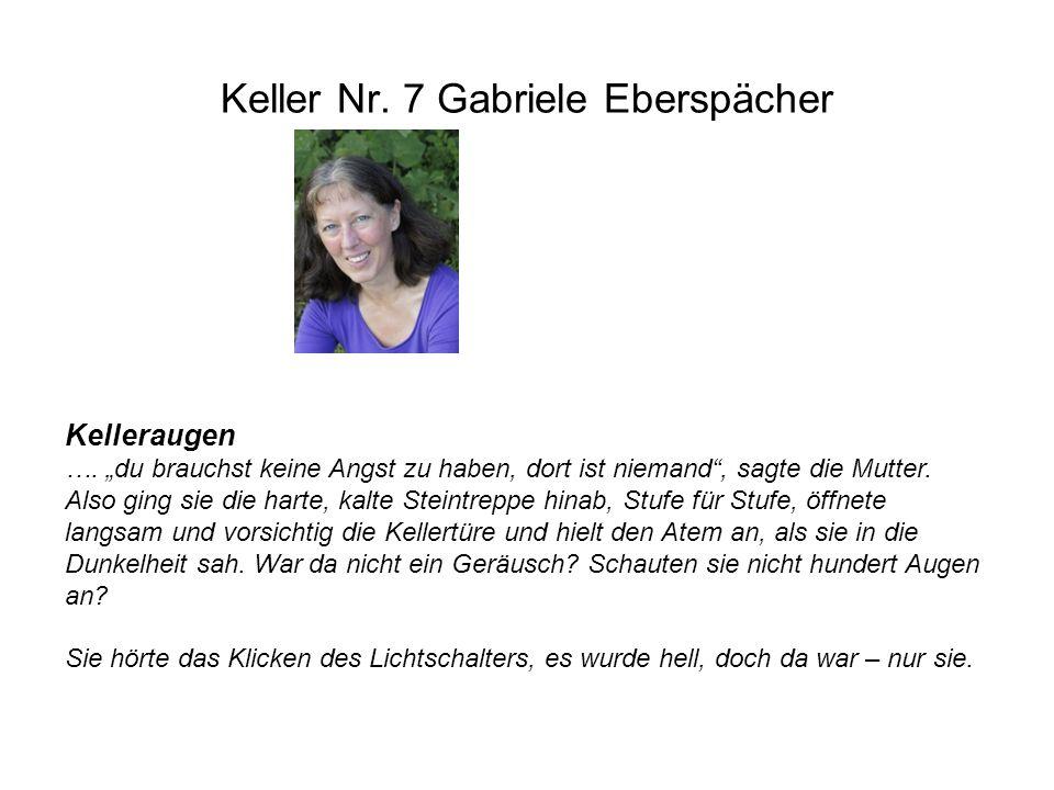 """Keller Nr. 7 Gabriele Eberspächer Kelleraugen …. """"du brauchst keine Angst zu haben, dort ist niemand"""", sagte die Mutter. Also ging sie die harte, kalt"""
