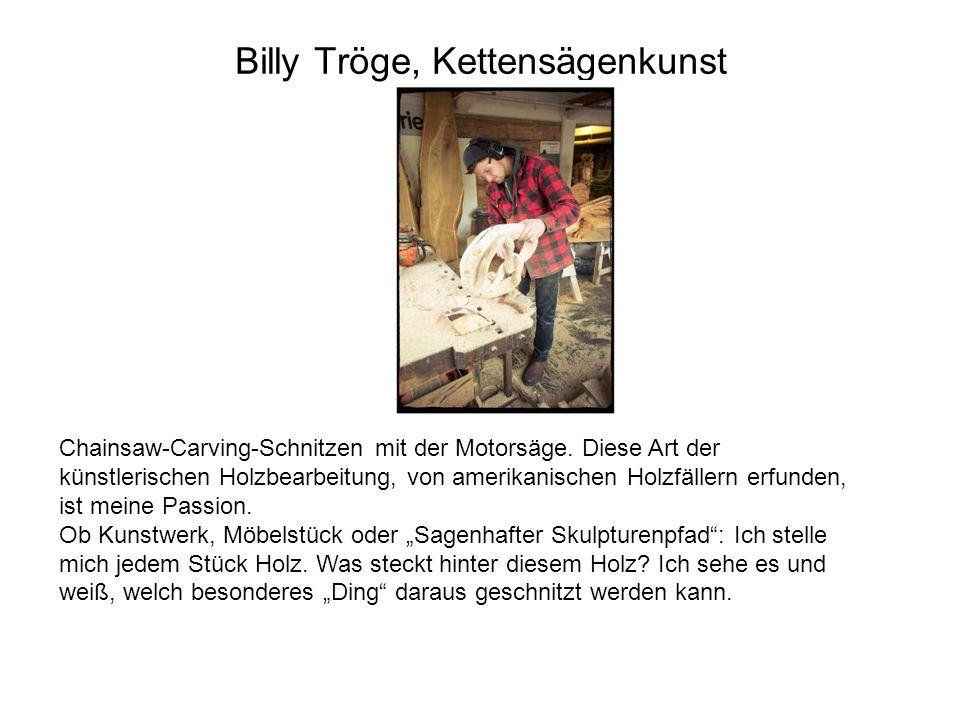 Billy Tröge, Kettensägenkunst Chainsaw-Carving-Schnitzen mit der Motorsäge. Diese Art der künstlerischen Holzbearbeitung, von amerikanischen Holzfälle
