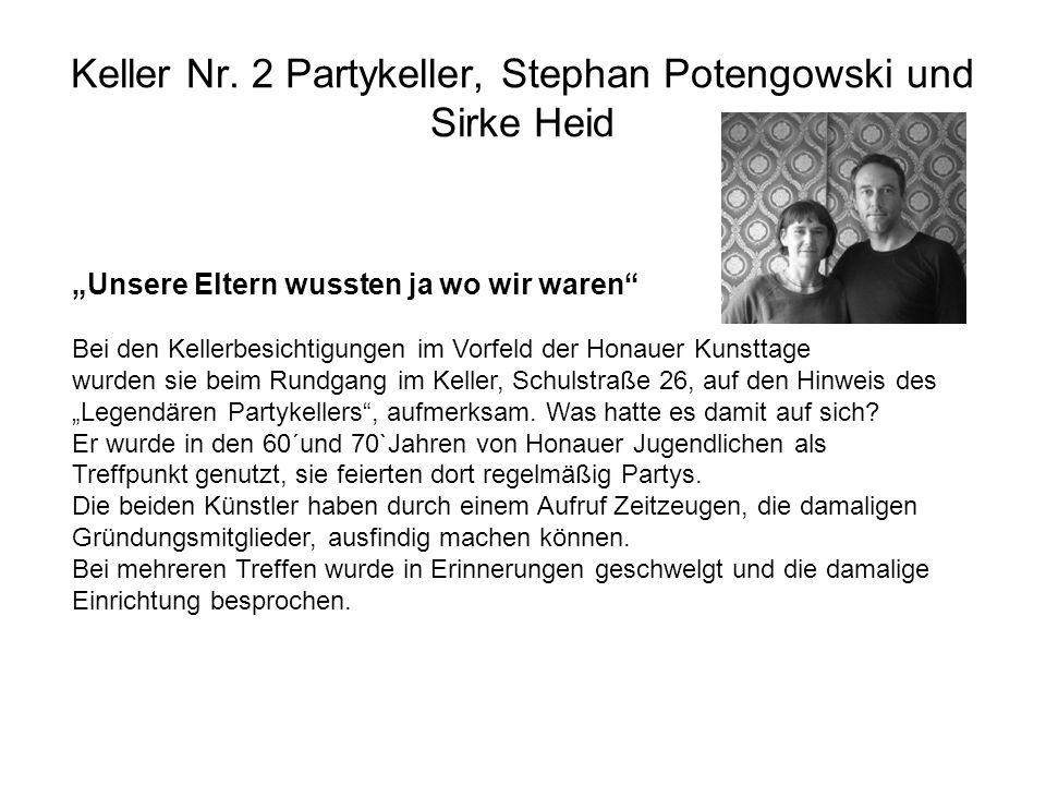 """Keller Nr. 2 Partykeller, Stephan Potengowski und Sirke Heid """"Unsere Eltern wussten ja wo wir waren"""" Bei den Kellerbesichtigungen im Vorfeld der Honau"""