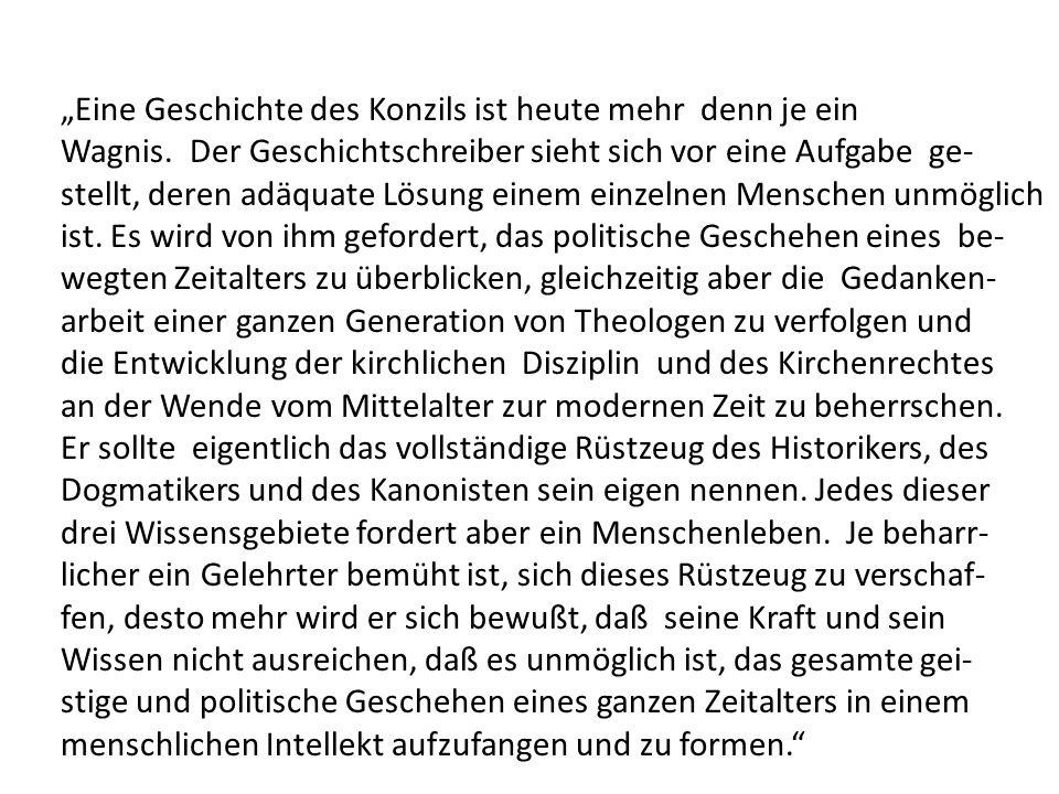 """""""Eine Geschichte des Konzils ist heute mehr denn je ein Wagnis."""