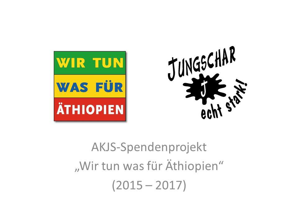 """AKJS-Spendenprojekt """"Wir tun was für Äthiopien (2015 – 2017)"""