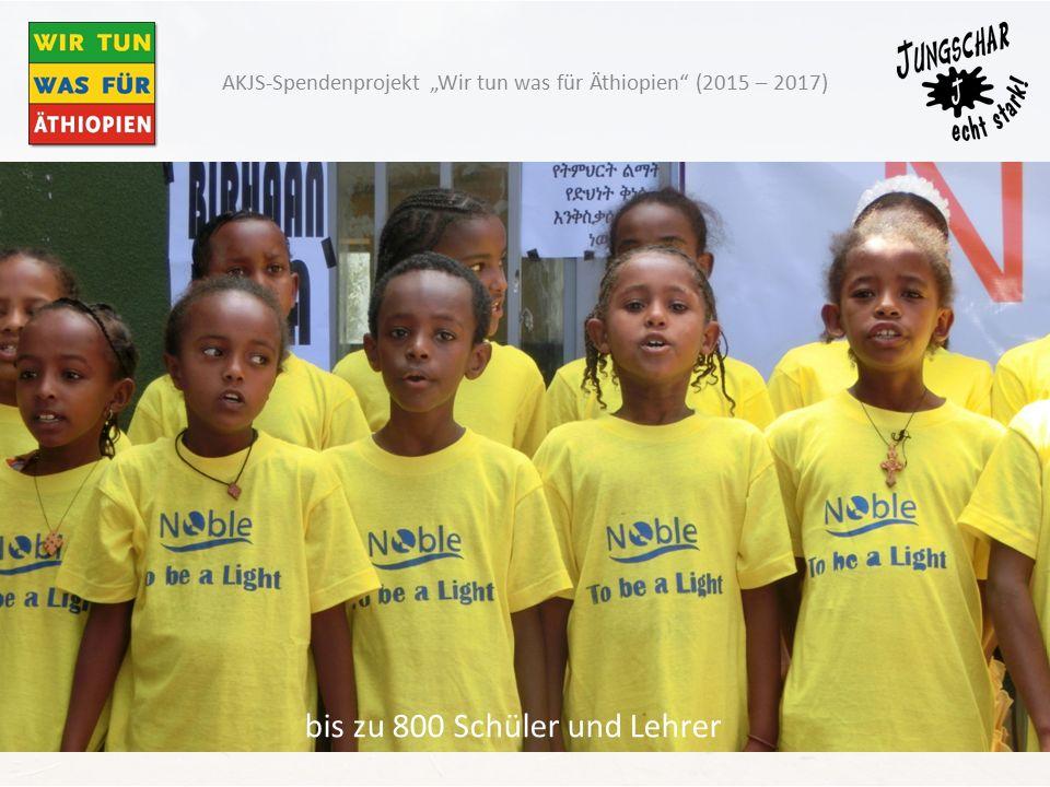 """bis zu 800 Schüler und Lehrer AKJS-Spendenprojekt """"Wir tun was für Äthiopien (2015 – 2017)"""